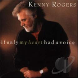Rogers, Kenny - If Only My Heart Had a Voice CD Cover Art