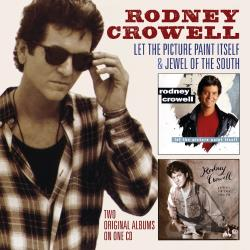 Crowell, Rodney - Let the Picture Paint Itself/Jewel of the South CD Cover Art