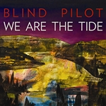 Blind Pilot - We Are the Tide CD Cover Art