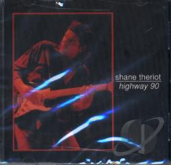 Theriot, Shane - Highway 90 CD Cover Art