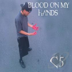 C5 - Blood On My Hands CD Cover Art