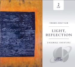 Bruttger / Ensemble Aventure - Thomas Bruttger: Light, Reflection CD Cover Art
