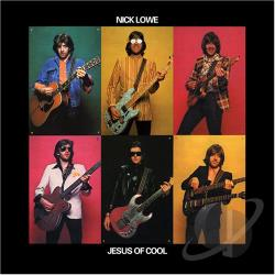 Lowe, Nick - Jesus of Cool CD Cover Art
