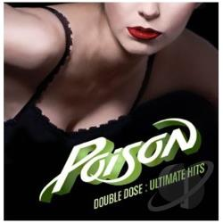 Poison - Double Dose: Ultimate Hits CD Cover Art