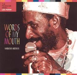 Perry, Lee 'Scratch' - Words of My Mouth CD Cover Art