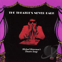 Bitterman, Michael - Theatre's Never Dark CD Cover Art