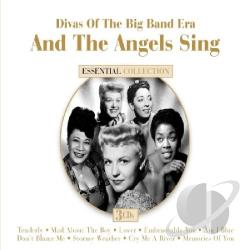 And The Angels Sing: Divas Of The Big Band Era CD Cover Art