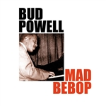Powell, Bud - Mad Bebop CD Cover Art
