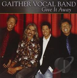 Gaither Vocal Band - Give It Away CD Cover Art