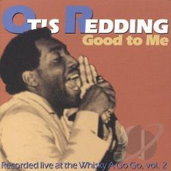 Redding, Otis - Good to Me: Recorded Live at the Whisky A Go Go, Vol. 2 CD Cover Art