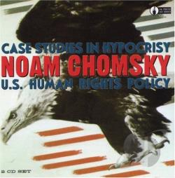 Chomsky, Noam - Case Studies in Hypocrisy: U.S. Human Rights Policy CD Cover Art