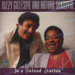 Gillespie, Dizzy / Sandoval, Arturo - To a Finland Station CD Cover Art