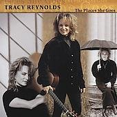 Reynolds, Tracy - Places She Goes CD Cover Art