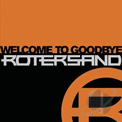 Rotersand - Welcome to Goodbye CD Cover Art