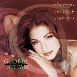 Estefan, Gloria - Christmas Through Your Eyes CD Cover Art