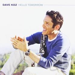 Koz, Dave - Hello Tomorrow CD Cover Art