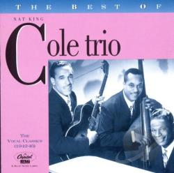 Cole, Nat King - Best Of The Nat King Cole Trio: The Vocal Classics, Vol. 1 (1942 - 1946) CD Cover Art