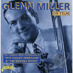Miller, Glenn - Complete Miller Film Soundtracks of Sun Valley Serenade & Orchestra Wives. CD Cover Art