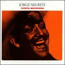 Negrete, Jorge - Fiesta Mexicana CD Cover Art