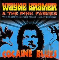 Kramer, Wayne - Cocaine Blues: '74-78 Recordings/Studio Tracks & Live At Dingwalls! CD Cover Art