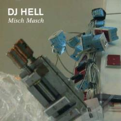 Dj Hell - Misch Masch 3 CD Cover Art