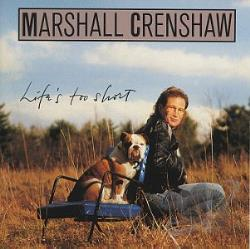 Crenshaw, Marshall - Life's Too Short CD Cover Art