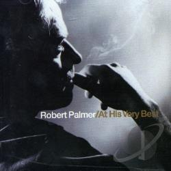 Palmer, Robert - At His Very Best CD Cover Art