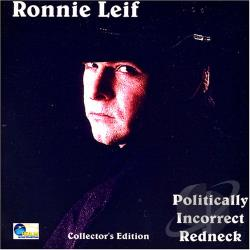 Leif, Ronnie - Politically Incorrect Redneck CD Cover Art