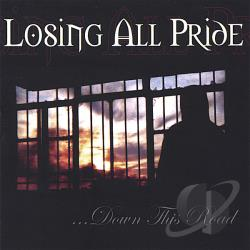 Losing All Pride - Down This Road CD Cover Art