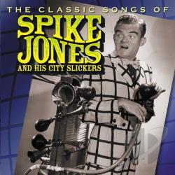 Jones, Spike - Classic Songs of Spike Jones and His City Slickers CD Cover Art