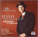 Morales, Jessie - El Original De La Sierra: 16 Super Exitos CD Cover Art