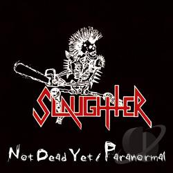 Slaughter - Not Dead Yet/Paranormal CD Cover Art