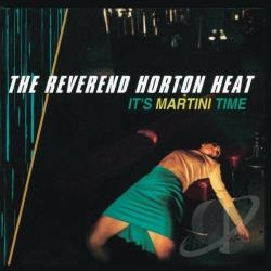 Heat, Reverend Horton - It's Martini Time CD Cover Art