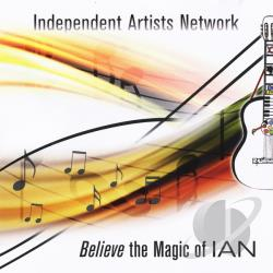 IAN (Independent Artist Network) - Believe the Magic of Ian CD Cover Art