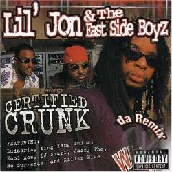 Lil Jon & The East Side Boyz - Certified Crunk CD Cover Art