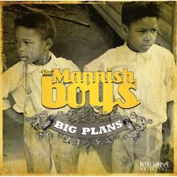 Mannish Boys - Big Plans CD Cover Art