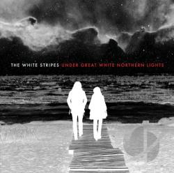 White Stripes - Under Great White Northern Lights CD Cover Art