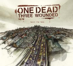 One Dead Three Wounded - Paint The Town CD Cover Art