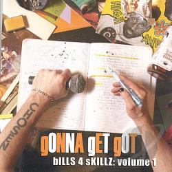 gONNA gET gOT - Bills4SKillz, Vol. 1 CD Cover Art