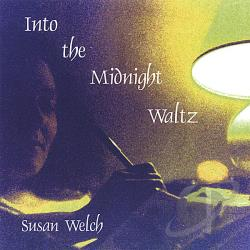 Welch, Susan - Into The Midnight Waltz CD Cover Art