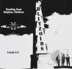 Blitzoids - Stealing from Helpless Children/Look Up CD Cover Art