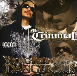 MR Criminal - Young, Brown and Dangerous CD Cover Art