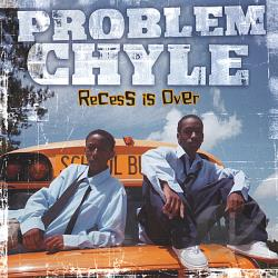 Problem Chyle - Recess Is Over CD Cover Art