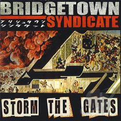 Bridgetown Syndicate - Storm the Gates CD Cover Art