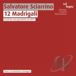 Neue Vocalsoliten Stuttgart - Salvatore Sciarrino: 12 Madrigali CD Cover Art