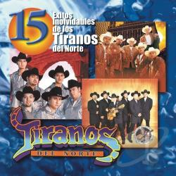 Los Tiranos Del Norte - 15 Exitos Inolvidables CD Cover Art
