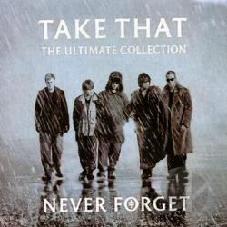 Take That - Never Forget: The Ultimate Collection CD Cover Art