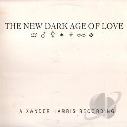 Xander Harris - New Dark Age of Love CD Cover Art