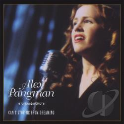 Pangman, Alex - Can't Stop Me from Dreaming CD Cover Art