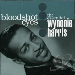 Harris, Wynonie - Bloodshot Eyes: The Essential Wynonie Harris CD Cover Art